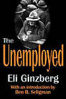 The Unemployed by Eli Ginzberg (Paperback, 2004)