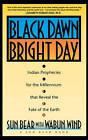 Black Dawn Bright Day by Sun Bear (Paperback, 1992)