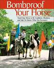 Bombproof Your Horse: Teach Your Horse to be Confident, Obedient, and Safe, No Matter What You Encounter by Rick Pelicano, Lauren Tjaden (Paperback, 2004)
