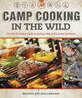 Camp Cooking in the Wild: Eating Well in the Wild: The Black Feather Guide by Mark Scriver, Joanna Baker, Wendy Grater (Paperback, 2012)