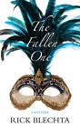 The Fallen One: A Mystery by Rick Blechta (Paperback, 2012)