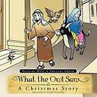 What the Owl Saw: (A Christmas Story) by Trafford Publishing (Paperback / softback, 2012)