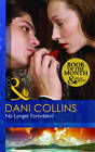 No Longer Forbidden? by Dani Collins (Paperback, 2013)