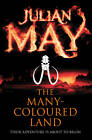 The Many-Coloured Land: Saga of the Exiles: Book One by Julian May (Paperback, 2013)
