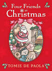 Four Friends at Christmas by Tomie dePaola (Hardback, 2009)