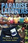 Paradise Laborers: Hotel Work in the Global Economy by Peter H. Adler, Patricia A. Adler (Paperback, 2004)