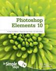 Photoshop Elements 10 in Simple Steps by Joli Ballew, Ken Bluttman (Paperback, 2012)