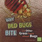 Why Bed Bugs Bite by Joe Rake (Paperback, 2012)