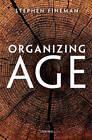 Organizing Age by Stephen Fineman (Hardback, 2011)