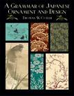 A Grammar of Japanese Ornament and Design by Thomas W. Cutler (Paperback, 2003)