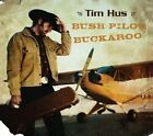 Tim Hus - Bush Pilot Buckaroo (2008)