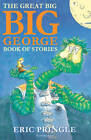 The Great Big Big George Book of Stories by Eric Pringle (Paperback, 2011)