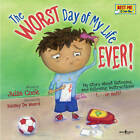 Worst Day of My Life Ever!: My Story of Listening and Following Instructions . or Not! by Julia Cook (Paperback, 2011)