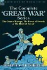 The Complete 'Great War' Series: The Guns of Europe, the Forest of Swords & the Hosts of the Air by Joseph A Altsheler (Hardback, 2010)