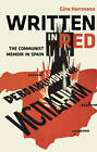 Written in Red: The Communist Memoir in Spain by Gina Herrmann (Hardback, 2009)