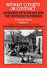 Without Consent or Contract: Rise and Fall of American Slavery: Technical Papers, v. 2: Conditions of Slave Life and the Transition to Freedom by Robert William Fogel, Stanley L. Engerman (Hardback, 1992)