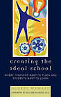Creating the Ideal School: Where Teachers Want to Teach and Students Want to Learn by Albert Mamary (Hardback, 2007)