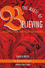 The Magic of Believing: The Science of Setting Your Goal and Then Reaching it by Claude M. Bristol (Paperback, 1991)