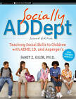 Socially ADDept: Teaching Social Skills to Children with ADHD, LD, and Asperger's by Janet Z. Giler (Paperback, 2011)