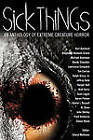 Sick Things: An Anthology of Extreme Creature Horror by John Shirley, Simon Wood (Paperback / softback, 2010)