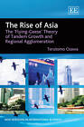 The Rise of Asia: The `Flying-Geese' Theory of Tandem Growth and Regional Agglomeration by Terutomo Ozawa (Paperback, 2011)