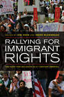 Rallying for Immigrant Rights: The Fight for Inclusion in 21st Century America by University of California Press (Paperback, 2011)