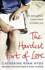 The Hardest Part of Love by Catherine Ryan Hyde (Paperback, 2011)