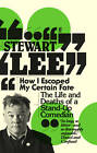 How I Escaped My Certain Fate: The Life and Deaths of a Stand-Up Comedian by Stewart Lee (Paperback, 2011)