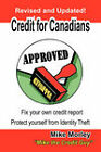 Credit for Canadians: Fix Your Own Credit Report, Protect Yourself from Identity Theft by Michel Richard Morley, Morley Mike Morley, Mike Morley (Paperback / softback, 2009)
