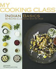 My Cooking Class: Indian Basics: 82 Recipes Illustrated Step by Step by Jody Vassallo (Paperback, 2011)