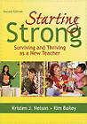 Starting Strong: Surviving and Thriving as a New Teacher by Kristen Nelson, Kimberley Bailey (Paperback, 2007)