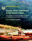 Forests, Water and People in the Humid Tropics: Past, Present and Future Hydrological Research for Integrated Land and Water Management by Cambridge University Press (Hardback, 2004)