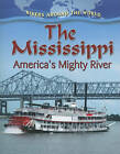 The Mississippi: America's Mighty River by Robin Johnson (Paperback, 2010)