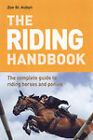 The Riding Handbook: The Complete Guide to Riding Horses and Ponies by zoe St.Aubyn (Paperback, 2007)
