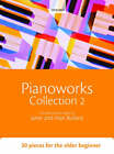 Pianoworks: 30 Pieces for the Older Beginner: Collection 2 by Oxford University Press (Sheet music, 2008)