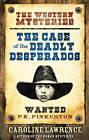Case of the Deadly Desperados by Caroline Lawrence (Hardback, 2011)