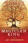 The Magician King by Lev Grossman (Paperback, 2011)