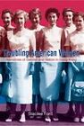 Troubling American Women: Narratives of Gender and Nation in Hong Kong by Stacilee Ford (Hardback, 2011)