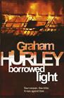 Borrowed Light by Graham Hurley (Paperback, 2011)