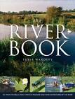 The River Book: 101 Ways to Relax, Play, Watch Wildlife and Have Adventures at the River's Edge by Tessa Wardley (Paperback, 2012)