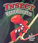Insect Life Cycles by Molly Aloian, Bobbie Kalman (Paperback, 2005)