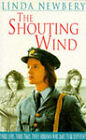 The Shouting Wind by Linda Newbery (Paperback, 1995)