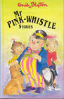Mr Pink-Whistle Stories by Enid Blyton (Hardback)