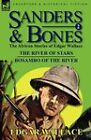 Sanders & Bones-The African Adventures  : 2-The River of Stars & Bosambo of the River by Edgar Wallace (Hardback, 2011)