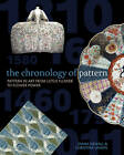 The Chronology of Pattern: Pattern in Art from Lotus Flower to Flower Power by Diana Newall, Christina Unwin (Paperback, 2011)