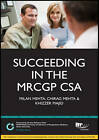Succeeding in the MRCGP CSA: Study Text by Chirag Mehta, Khizzer Majid, Milan Mehta (Paperback, 2011)