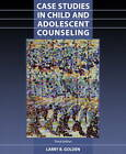 Case Studies in Child and Adolescent Counseling by Larry Golden (Paperback, 2001)