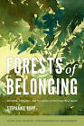 Forests of Belonging: Identities, Ethnicities, and Stereotypes in the Congo River Basin by Stephanie Karin Rupp (Paperback, 2011)