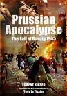 Prussian Apocalypse: The Fall of Danzig 1945 by Egbert Kieser (Hardback, 2011)