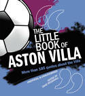 The Little Book of Aston Villa by Dave Woodhall (Paperback, 2012)